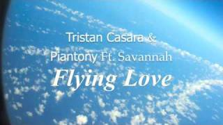 Tristan Casara & Piantony Ft. Savannah - Flying Love
