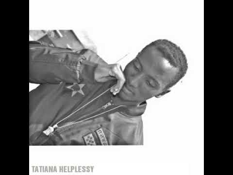 Tatiana _ Helplessy Lyrics Audio.