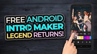 Free Intro Maker App For Android | Legend Intro Maker Returns!
