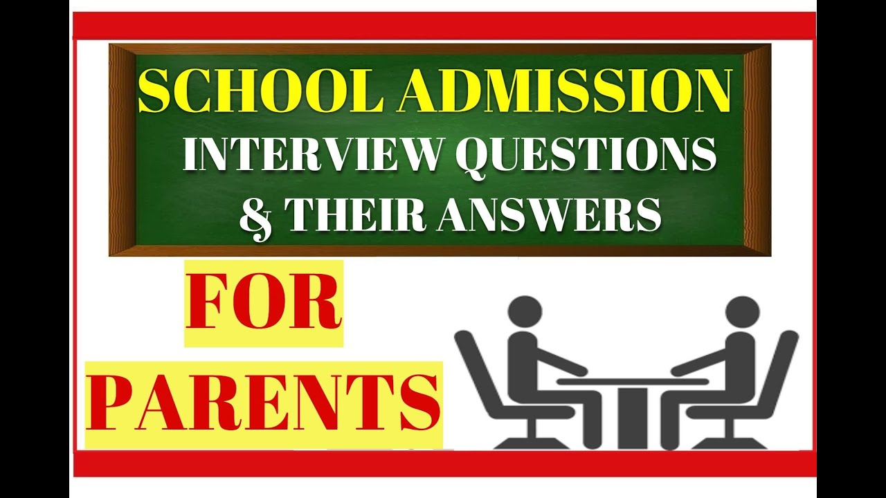 Parents Interview -Questions and Answers for School ...