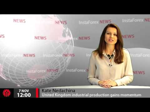InstaForex News 7 November. United Kingdom industrial production gains momentum