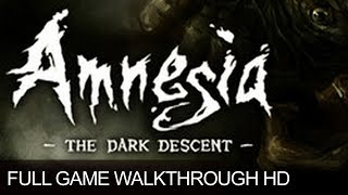 Amnesia The Dark Descent Full Game Walkthrough Longplay HD