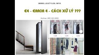 E4 - error 4 - Máy giặt hấp sấy LG STYLER - Nguyên nhân và cách khắc phục - Hotline: 092 123 2095