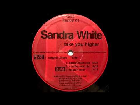 Sandra White - Take You Higher (Wigglin' Asses)