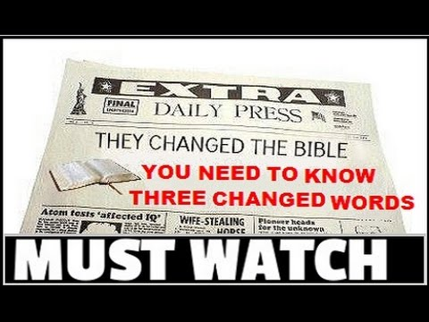 THREE WORDS in the BIBLE have been CHANGED - Explains EVERYTHING