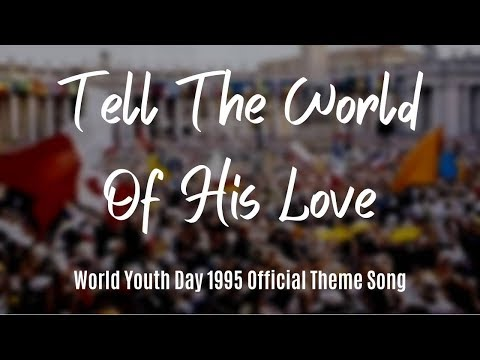 Tell The World Of His Love (with lyrics)
