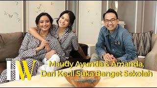 MAUDY AYUNDA DAN AMANDA KHAIRUNNISA DARI KECIL SUKA BANGET SEKOLAH - A CHAT WITH HERWORLD INDONESIA