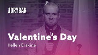Valentine's Day. Kellen Erskine