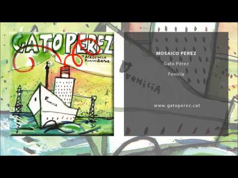 Gato Pérez - Mosaico Pérez (Single Oficial)