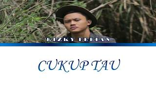 "Rizky Febian - ""CUKUP TAU"" Lirik (Color Coded Terjemahan Eng)"