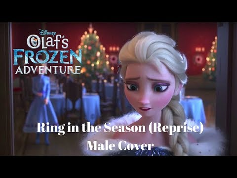 Olaf's Frozen Adventure: Ring in the Season (Reprise) Male Cover