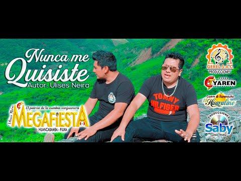 Nunca me quisiste / Megafiesta / Video clip oficial 2020