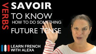 Savoir (to know / know how to do something) — French verb conjugated by in the future tense