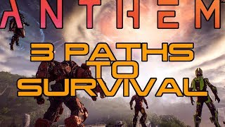 Anthem: 3 paths to survival