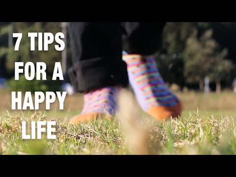 7 TIPS FOR A HAPPY LIFE
