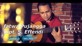Fatwa Pujangga- Cipt. S. Effendi ( COVER Solo Gitar Flamenco Melayu By David Saputra )