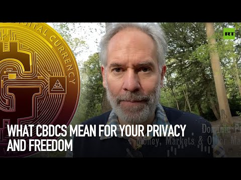 What CBDCs mean for your privacy and freedom
