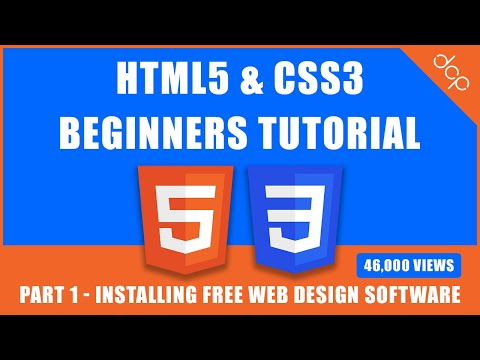 HTML5 & CSS3 - Beginners Tutorial - Part 1 - [ Installing Free Web Design Software ]