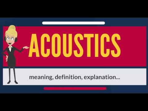 What is ACOUSTICS? What does ACOUSTICS mean? ACOUSTICS meaning, definition & explanation