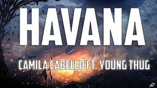 Camila Cabello   Havana (Lyric Video FT Young Thug)