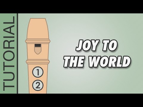 Joy to the World - Recorder Notes Tutorial