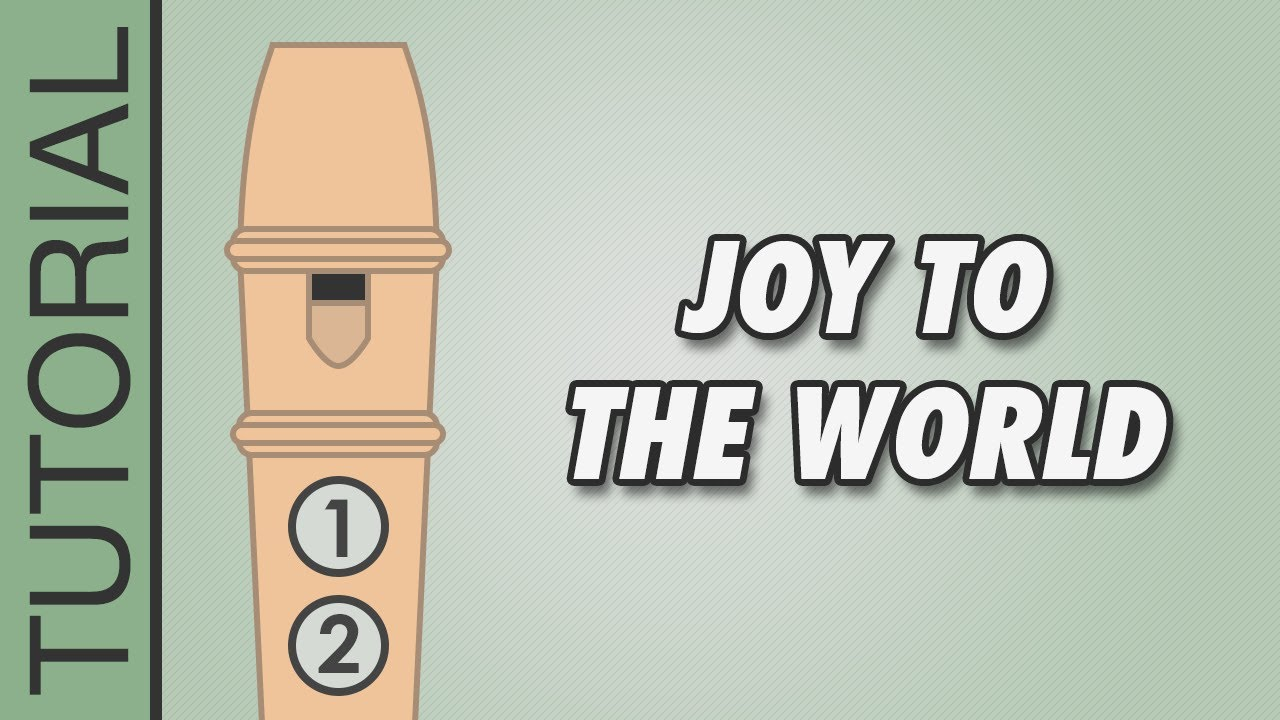Joy to the World - Recorder Notes Tutorial - Easy Christmas Songs ...
