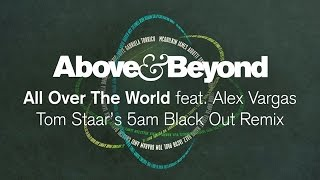 Above & Beyond feat. Alex Vargas - All Over The World (Tom Staar