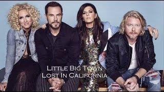 Little Big Town Lost In California Lyrics Video