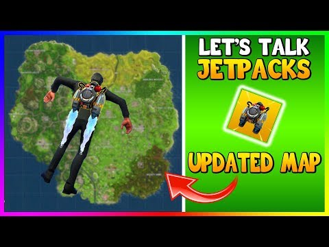 LET'S TALK ABOUT JETPACKS AND MAP UPDATE (Fortnite Battle Royale)