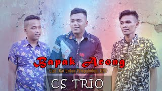 CS Trio Bapak Acong Cover dari Rolagu Rich Trio