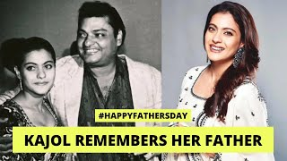 KAJOL Remembers Her Father | Happy Fathers Day |#HappyFathersDay