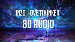 INZO - Overthinker 8D Audio