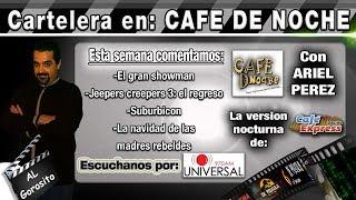 Jeepers creepers 3  / El gran showman / Bad moms 2 navidad / Suburbicon - Cartelera en CAFÉ DE NOCHE