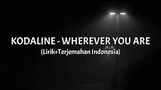Download Lagu Wherever You Are - Kodaline (Lirik+Terjemahan Indonesia) mp3