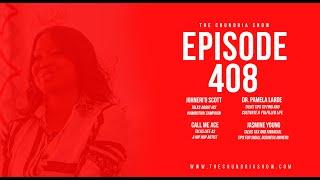 The Chundria Show - Ep. 408 Featuring Johneri'O Scott, Dr. Pamela Larde, Call Me Ace & Jasmine Young