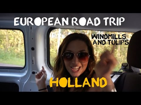 European Road Trip Adventure - Netherlands (Windmills & Tulips)- Travel Vlog