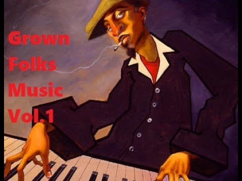 Grown Folks Music Vol.1 (revised)