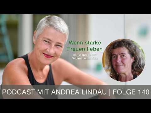 Wenn starke Frauen lieben - Andrea Lindau und Sabine Lichtenfels im Gespräch - Folge 140
