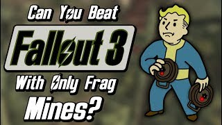 Can You Beat Fallout 3 With Only Frag Mines?