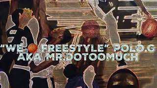 "Polo.G aka Mr.DoTooMuch ""WE BALL FREESTYLE"""