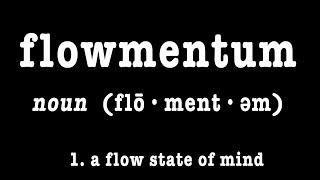 My Secret to Flow and Momentum - IDEA # 12
