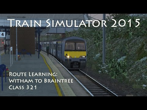 Train Simulator 2015 - Route Learning: Witham to Braintree (Class 321)