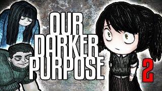 GOTTA BEAT IT - Our Darker Purpose [Episode 2]