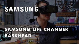 Samsung Life Changer – Les Chroniques de Marcus : Baskhead