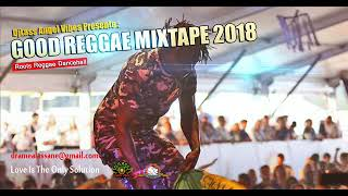 2018 Good Reggae Mixtape Feat. Jah Cure, Protoje, Kabaka Pyramid, JahVinci, (July 2018)