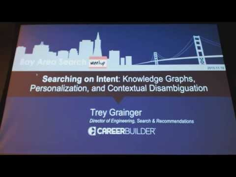 """BAS 20151110 """"Searching on Intent: Knowledge Graphs, Personalization, and Contextual Disambiguation"""""""