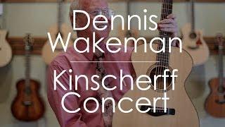 Dennis Wakeman plays a Kinscherff Concert Guitar