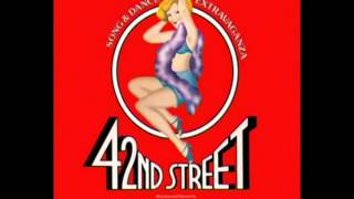 42nd Street (1980 Original Broadway Cast) - 7. We