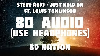 Steve Aoki - Just Hold On ft. Louis Tomlinson (8D AUDIO) | 8D Nation