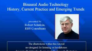 AES Tutorial: Binaural Audio Technology—History, Current Practice, Emerging Trends by Bob Schulein
